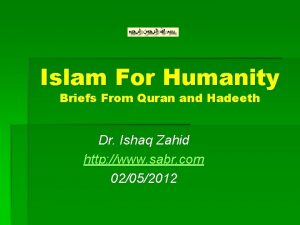 Islam For Humanity Briefs From Quran and Hadeeth