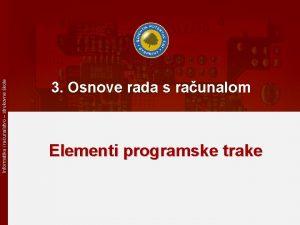 Informatika i raunalstvo strukovne kole 3 Osnove rada