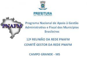 Programa Nacional de Apoio Gesto Administrativa e Fiscal