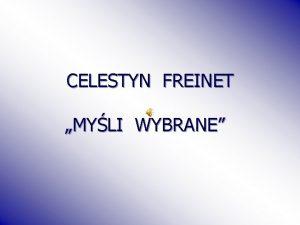 CELESTYN FREINET MYLI WYBRANE OPRACOWANIE SAWOMIRA MRZ STUDENTKA