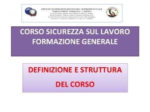 CORSO SICUREZZA SUL LAVORO FORMAZIONE GENERALE DEFINIZIONE E