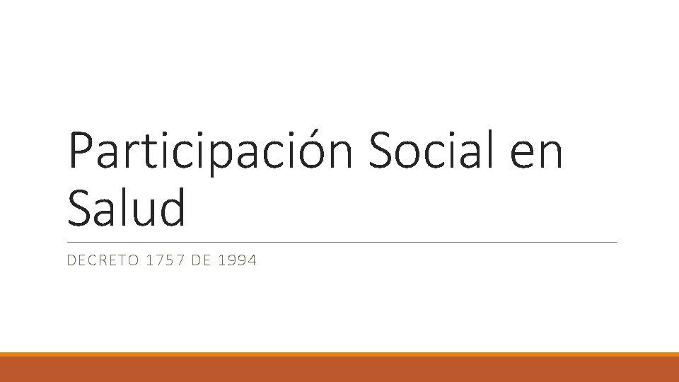Participacin Social en Salud DECRETO 1757 DE 1994