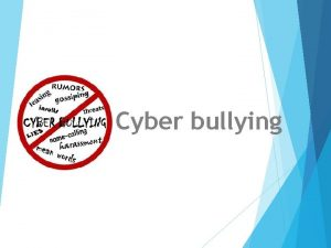 Cyber bullying Cyberbullying Definition An intentionally aggressive behavior
