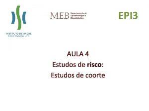 EPI 3 AULA 4 Estudos de risco Estudos