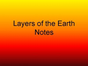 Layers of the Earth Notes Earths Layers Earth