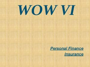 WOW VI Personal Finance Insurance Why do we