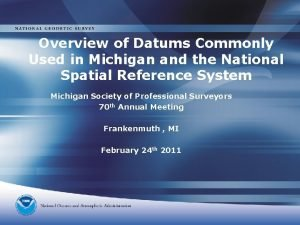 Overview of Datums Commonly Used in Michigan and