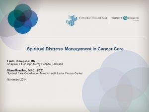 Spiritual Distress Management in Cancer Care Linda Thompson