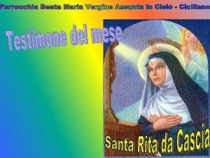 Rita nasce intorno al 1380 a Roccaporena non