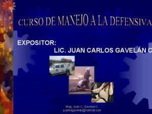 EXPOSITOR LIC JUAN CARLOS GAVELN C Mag Juan