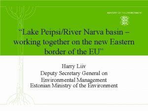 Lake PeipsiRiver Narva basin working together on the