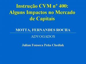 Instruo CVM n 400 Alguns Impactos no Mercado