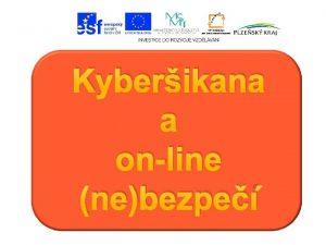 Kyberikana a online nebezpe Zdroj http hospudka net2038principicq
