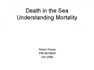 Death in the Sea Understanding Mortality Rainer Froese