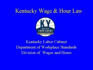 Kentucky Wage Hour Law Kentucky Labor Cabinet Department