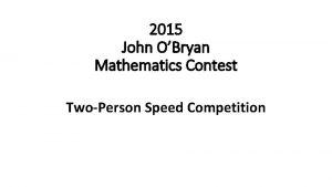 2015 John OBryan Mathematics Contest TwoPerson Speed Competition