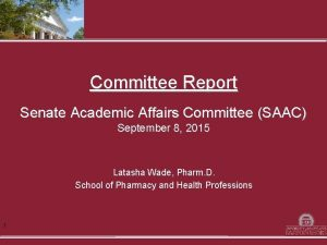 Committee Report Senate Academic Affairs Committee SAAC September
