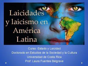 Laicidades y laicismo en Amrica Latina Curso Estado