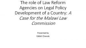 The role of Law Reform Agencies on Legal