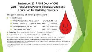 September 2019 MHS Dept of CME MHS TransfusionPatient