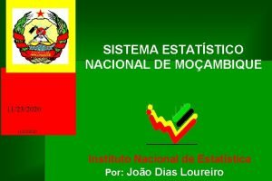 SISTEMA ESTATSTICO NACIONAL DE MOAMBIQUE 11232020 Instituto Nacional