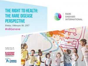 LEAVE NO ONE BEHIND WHY RARE DISEASES ARE