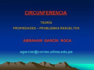 CIRCUNFERENCIA TEORA PROPIEDADES PROBLEMAS RESUELTOS ABRAHAM GARCA ROCA