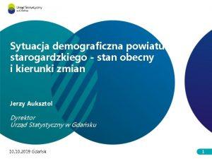 Sytuacja demograficzna powiatu starogardzkiego stan obecny i kierunki