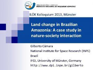 ILK Kolloquium 2013 Mnster Land change in Brazilian