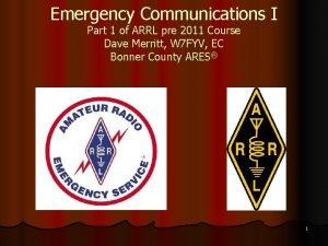 Emergency Communications I Part 1 of ARRL pre