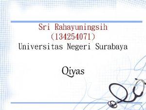 Sri Rahayuningsih 134254071 Universitas Negeri Surabaya Qiyas Peta