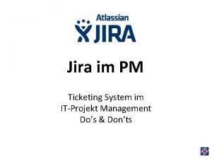 Jira im PM Ticketing System im ITProjekt Management