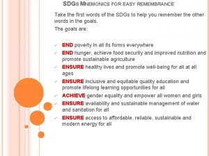 SDGS MNEMONICS FOR EASY REMEMBRANCE Take the first