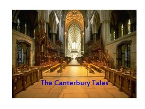 The Canterbury Tales The Canterbury Tales What is