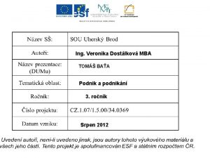 Ing Veronika Dostlkov MBA TOM BAA Podnik a