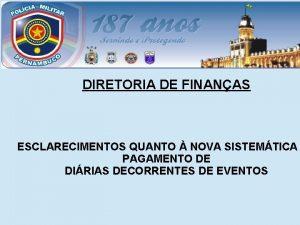 DIRETORIA DE FINANAS ESCLARECIMENTOS QUANTO NOVA SISTEMTICA PAGAMENTO