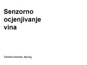 Senzorno ocjenjivanje vina Zdravka Harmadi dipl ing Senzorno