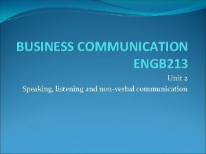 BUSINESS COMMUNICATION ENGB 213 Unit 2 Speaking listening