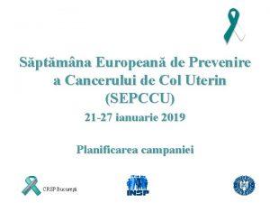 Sptmna European de Prevenire a Cancerului de Col