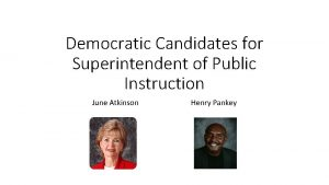 Democratic Candidates for Superintendent of Public Instruction June