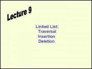Linked List Traversal Insertion Deletion LB Linked List