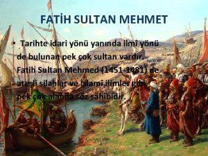FATH SULTAN MEHMET Tarihte idari yn yannda ilm
