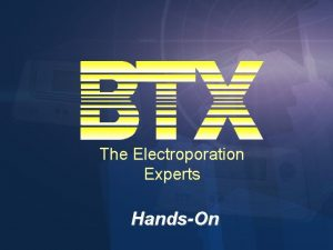 The Electroporation Experts HandsOn The Electroporation Experts InVitro