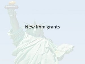 New Immigrants New Wave of Immigrants Millions of