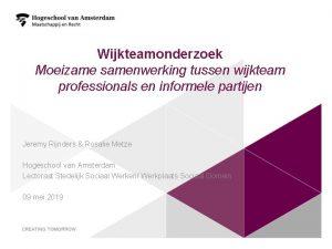 Wijkteamonderzoek Moeizame samenwerking tussen wijkteam professionals en informele