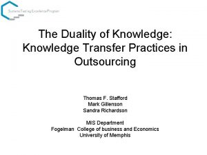 The Duality of Knowledge Knowledge Transfer Practices in