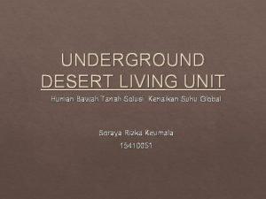 UNDERGROUND DESERT LIVING UNIT Hunian Bawah Tanah Solusi