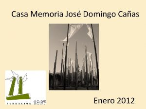 Casa Memoria Jos Domingo Caas Enero 2012 Casa