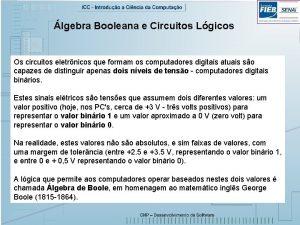 lgebra Booleana e Circuitos Lgicos Os circuitos eletrnicos