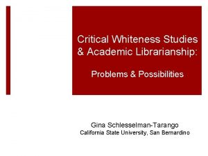 Critical Whiteness Studies Academic Librarianship Problems Possibilities Gina